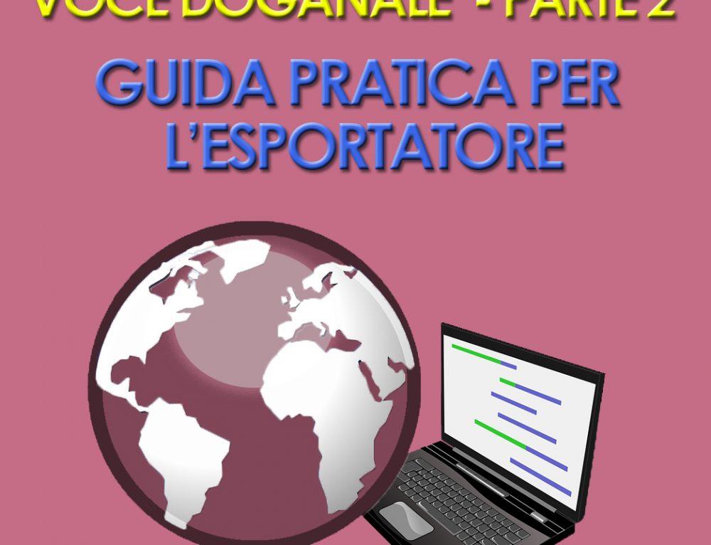 VOCE DOGANALE – PARTE 2 – GUIDA PRATICA PER L'ESPORTATORE